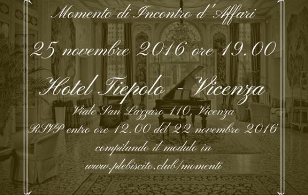 Momento di Incontro d'Affari a Vicenza, Hotel Tiepolo – Venerdì 25 novembre 2016 ore 19.00